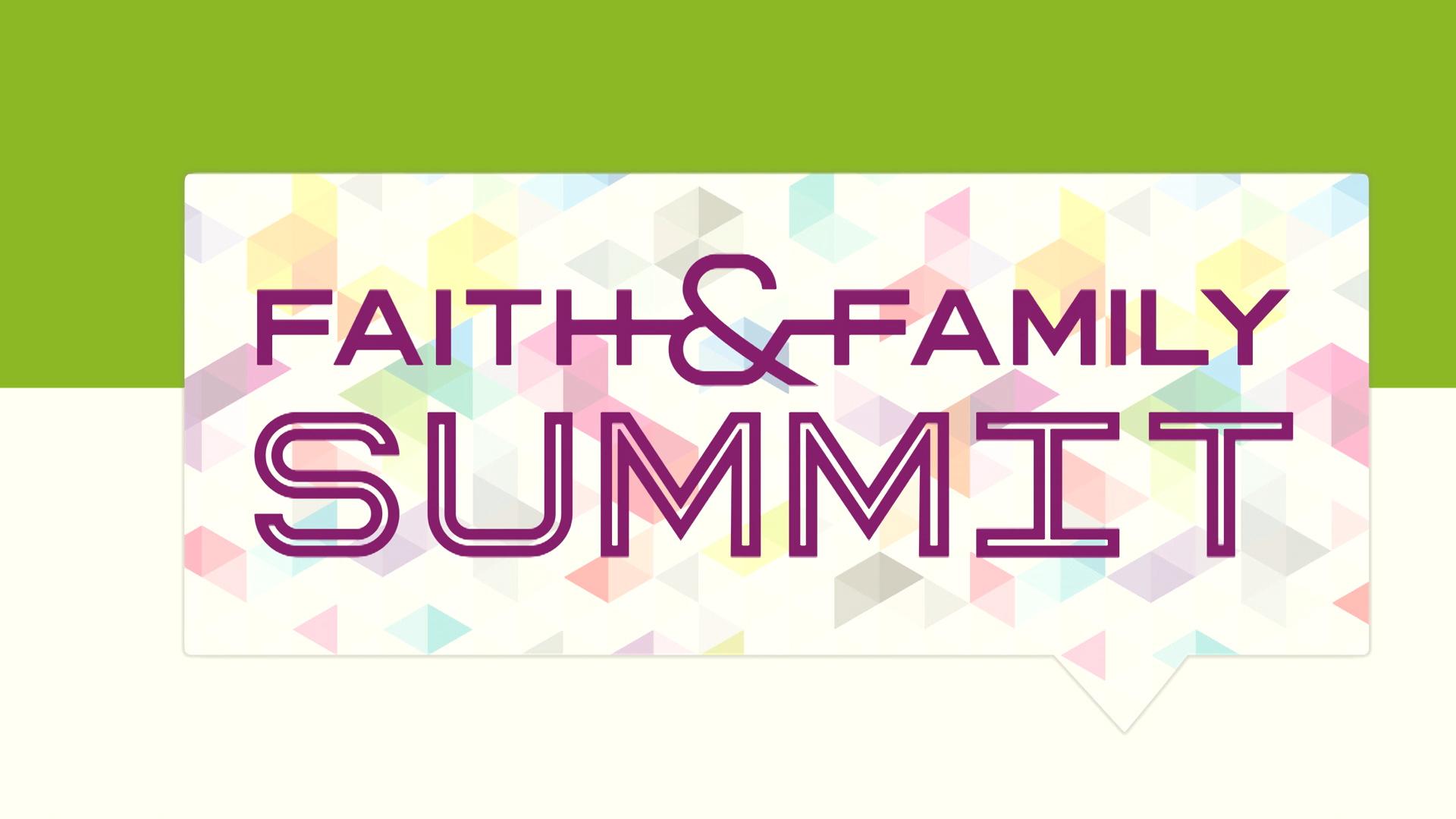 Faith and Family Summit 2016
