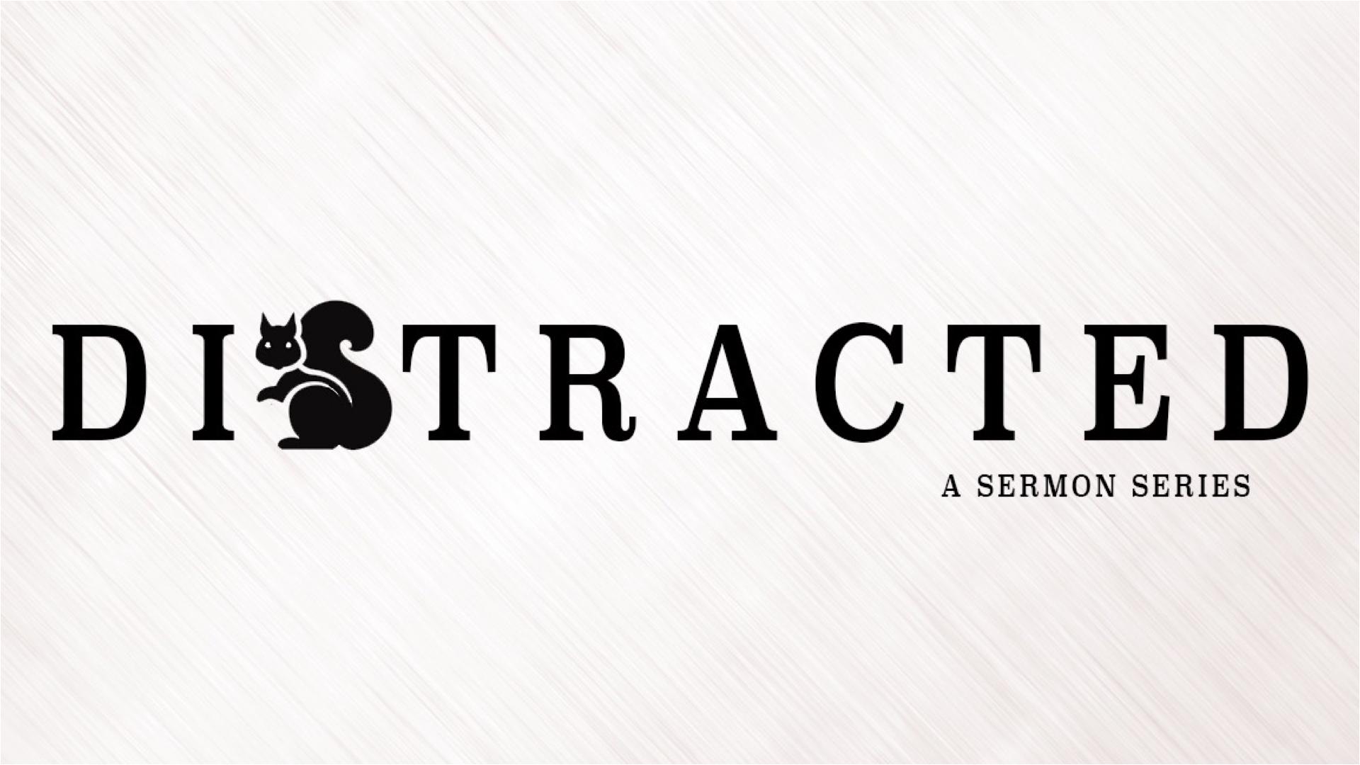 Distracted: Week 3 – Scott Allen