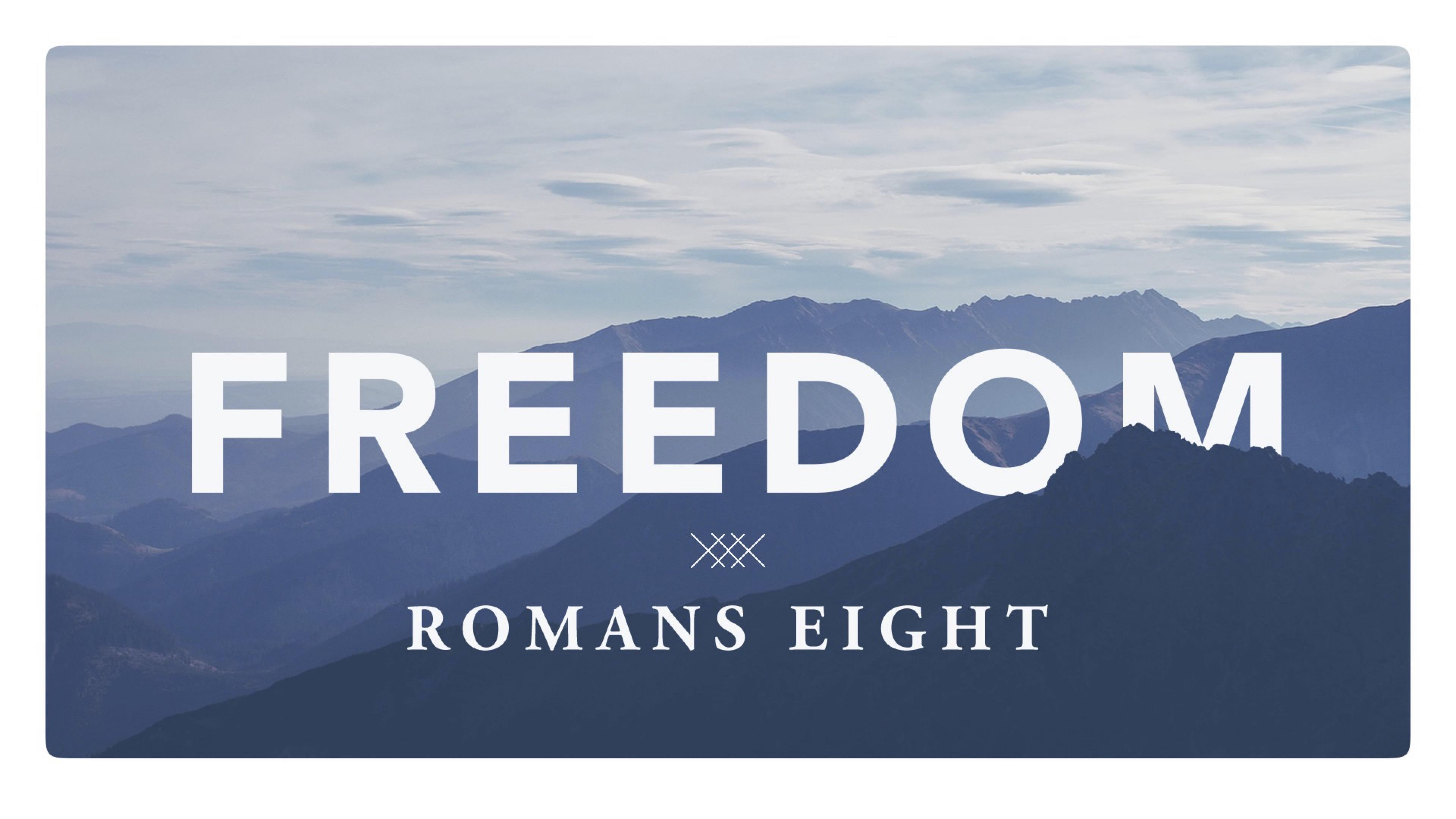 Freedom (Romans Eight)